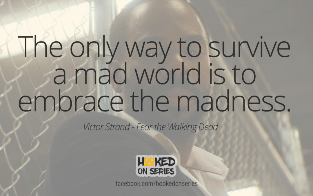 Fear the Walking Dead quote, Victor Strand
