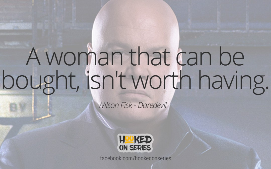 Daredevil quote, Wilson Fisk