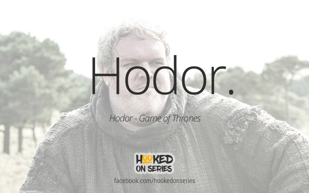 Game of Thrones quote – Hodor